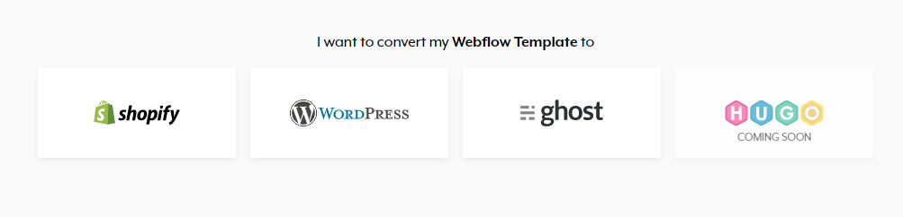 Select a platform to convert your webflow template
