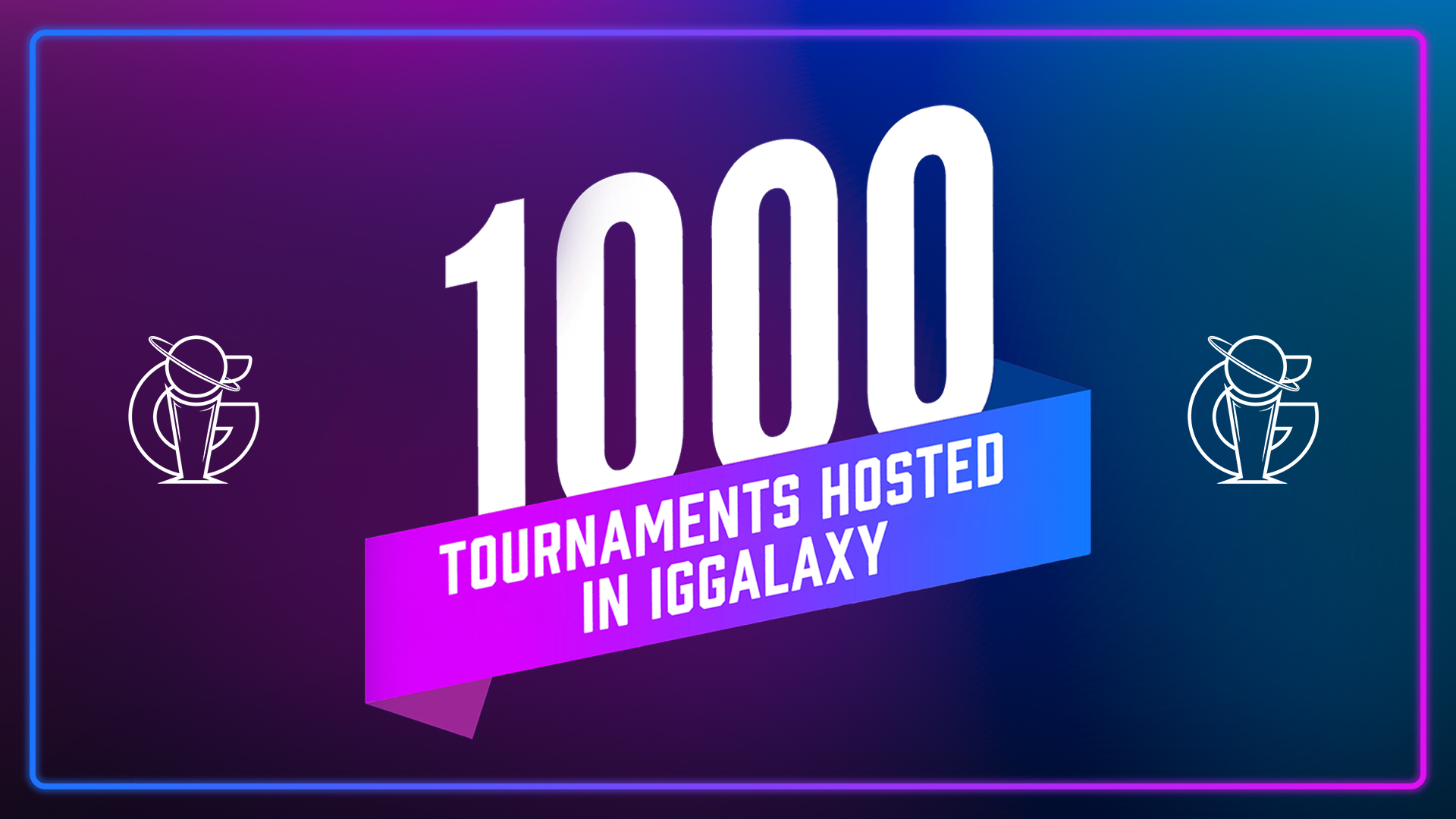 GG: We've hosted over 1,000 tournaments in IGGalaxy!