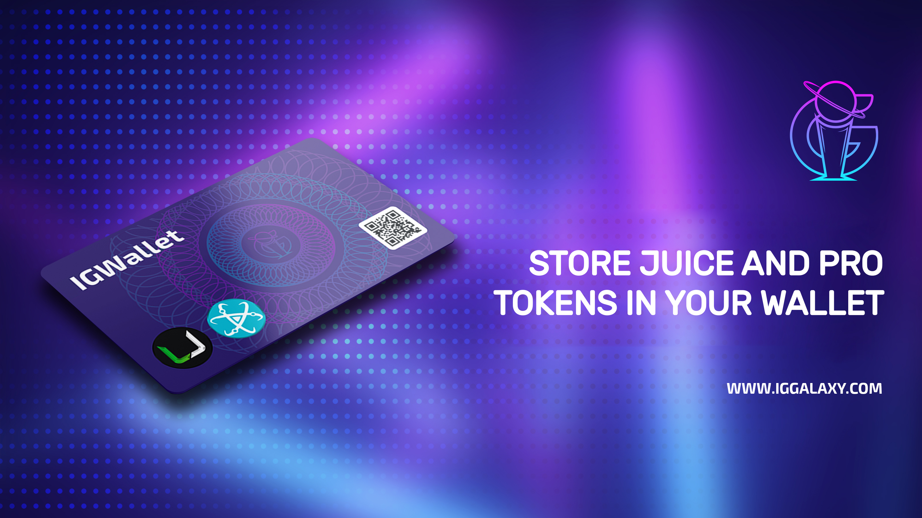 Hold, send and receive JUICE and PRO tokens in IGGalaxy!
