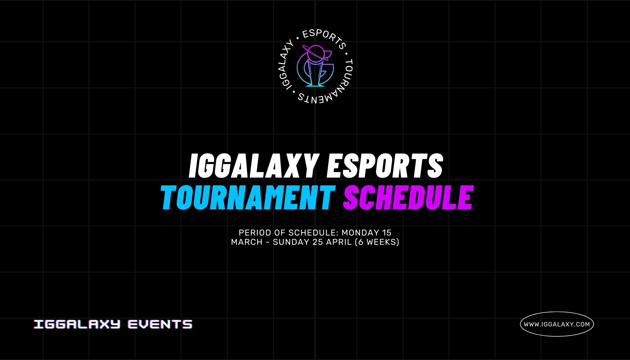 New IGGalaxy esports tournament schedule available now!