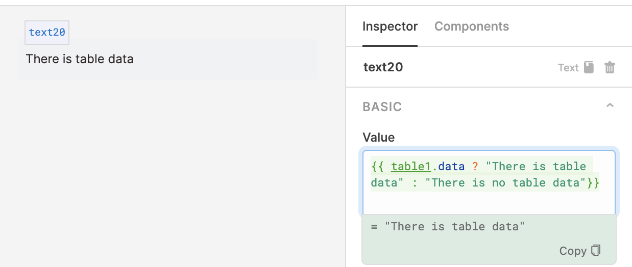 The ternary in a text component's value checks if table1.data exists, then prints the corresponding text.