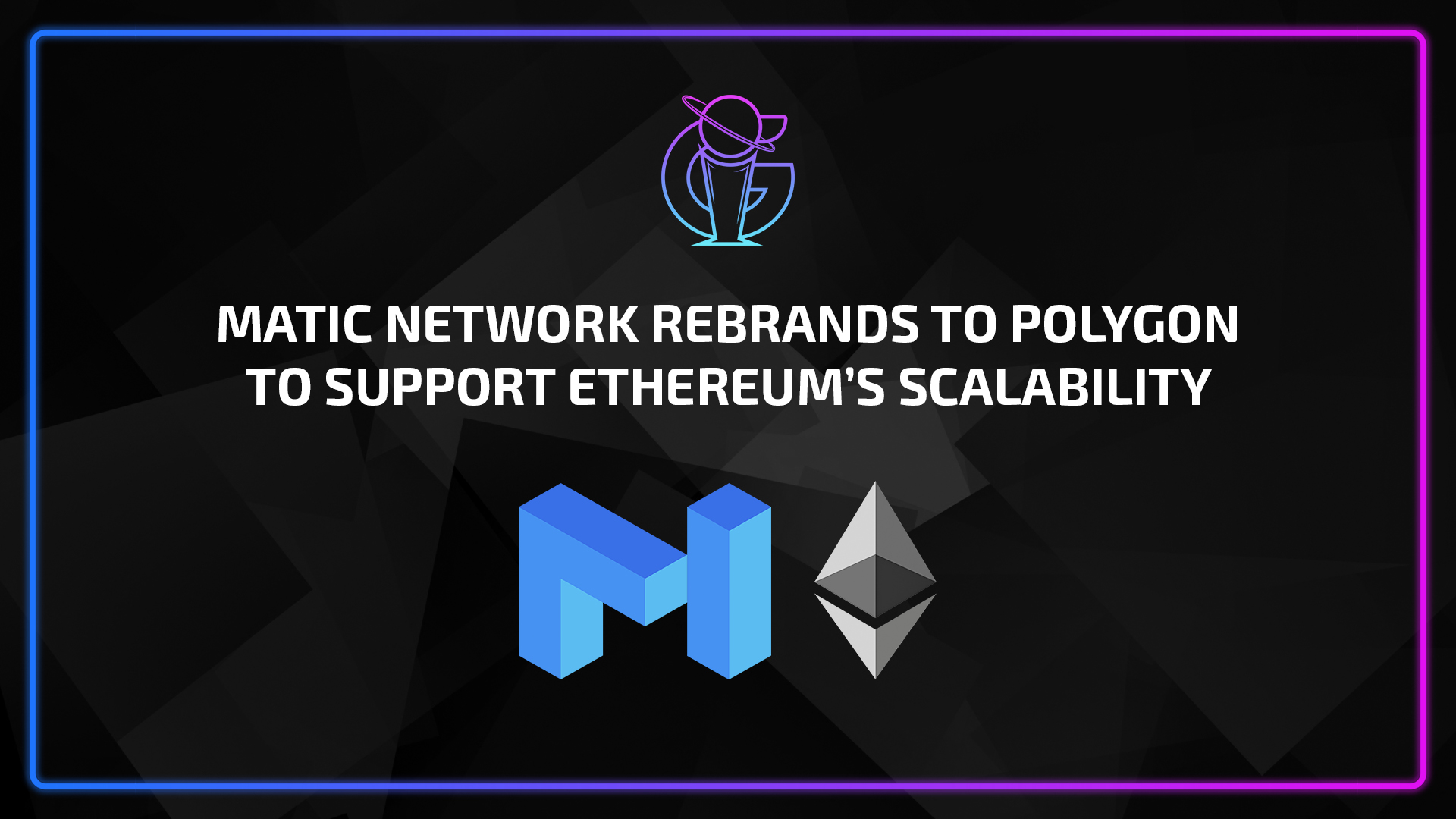 A storm is brewing: Matic rebrands to Polygon, pivoting strategy to support scalability issues on Ethereum.