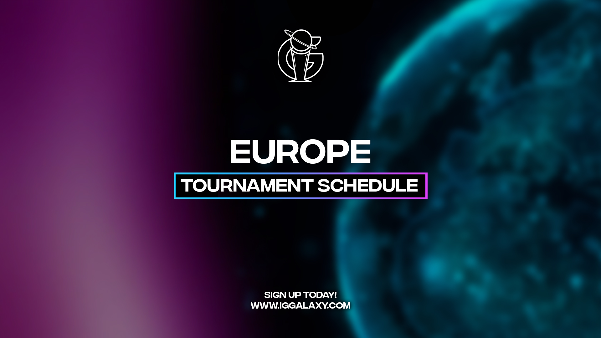 IGGalaxy esports tournament schedule for competitive gamers in Europe!
